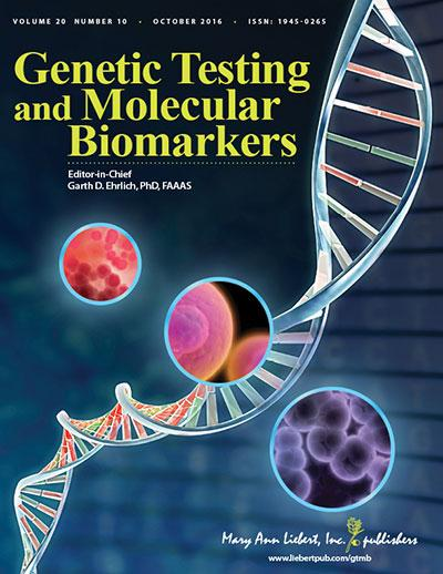 <i>Genetic Testing and Molecular Biomarkers</i>