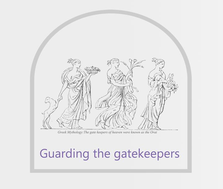 Guardians of the Gatekeepers