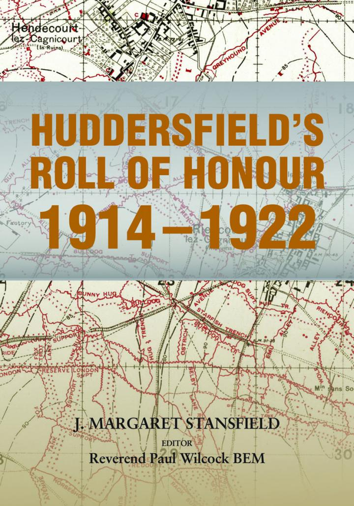 'Huddersfield's Roll of Honour 1914-1922' Published by University of Huddersfield Press