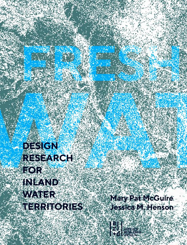"""'Fresh Water: Design Research for Inland Water Territories"""""""