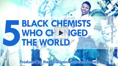 Five Black Chemists Who Changed the World (Video)
