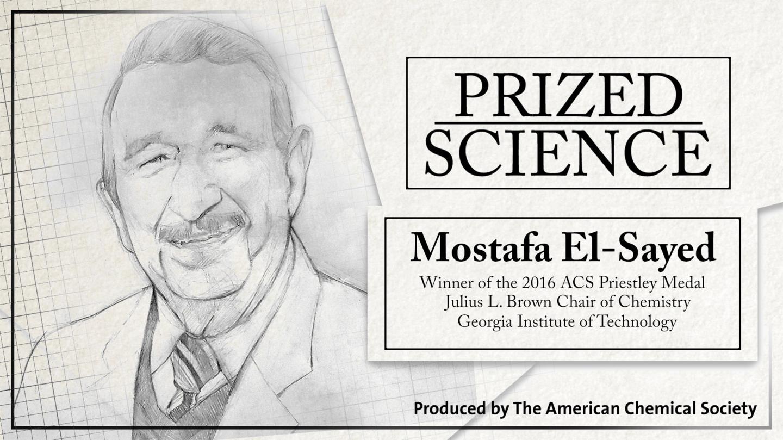 Interview with 2016 Priestley Medalist Mostafa El-Sayed
