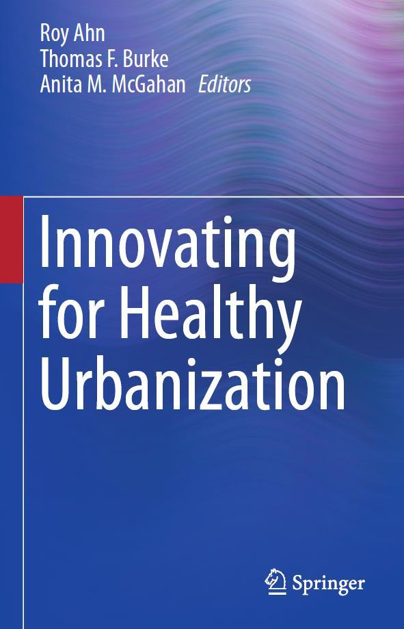 New Book Examines Health Challenges for the Rapidly Urbanizing Planet.