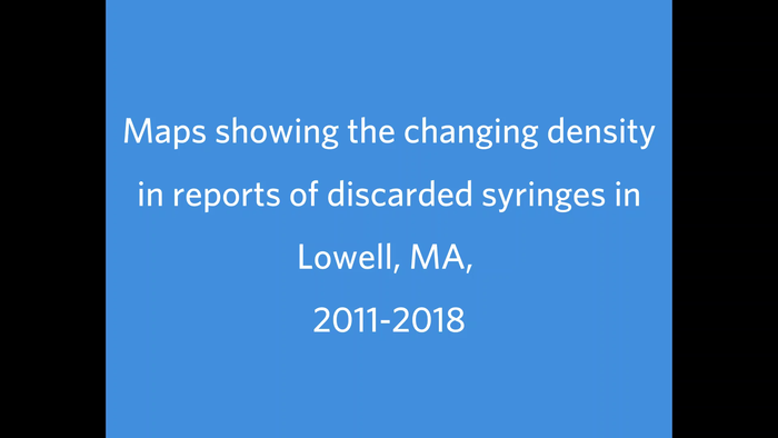 Maps showing the changing density in reports of discarded syringes in Lowell, MA,  2011-2018