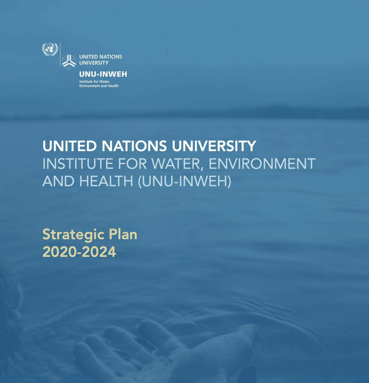 UNU-INWEH strategic Plan, 2020-2024
