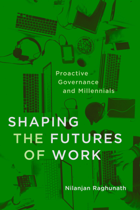 Shaping the Futures of Work: Proactive Governance and Millennials