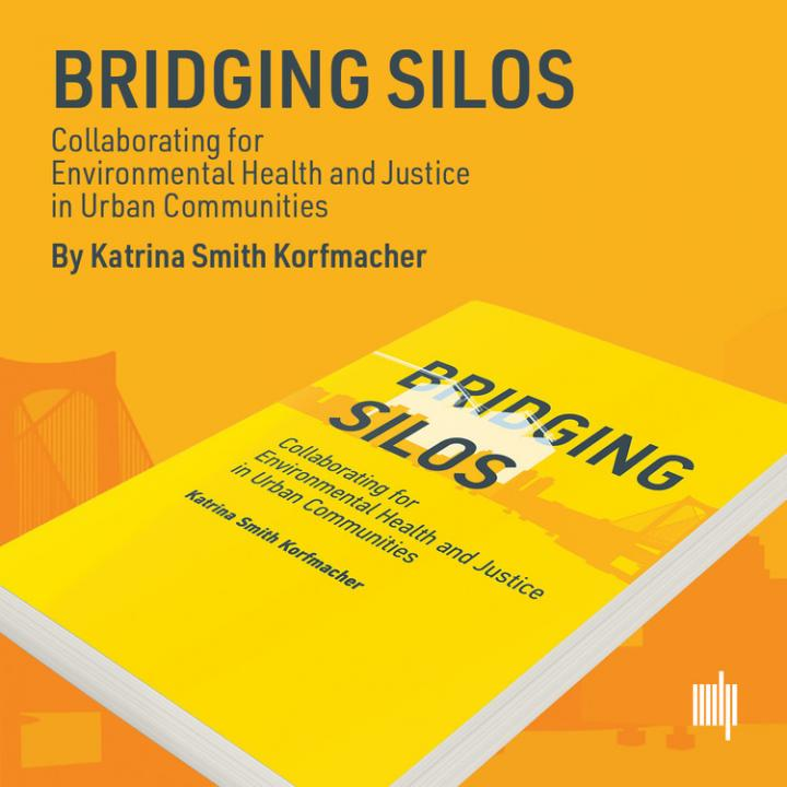 Bridging Silos: Collaborating for Environmental Health and Justice in Urban Communities