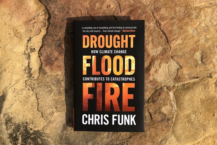 'Drought, Flood, Fire'
