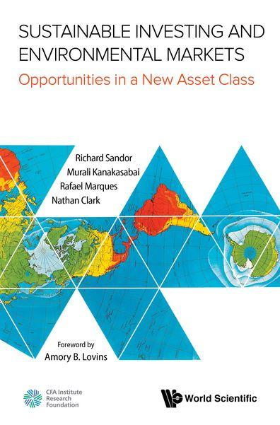 Sustainable Investing and Environmental Markets: Opportunities in a New Asset Class