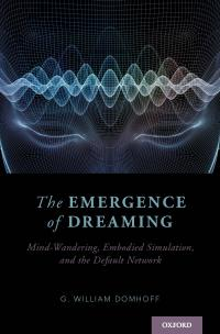 The Emergence of Dreaming: Mind-Wandering, Embodied Simulation, and the Default Network