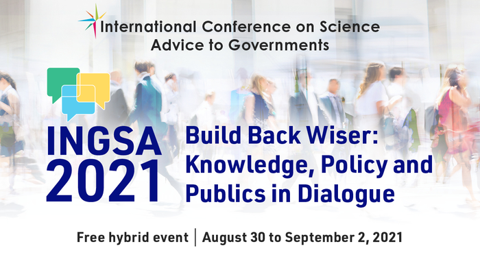 INGSA2021: Build Back Wiser - Knowledge, Policy, and Publics in Dialogue