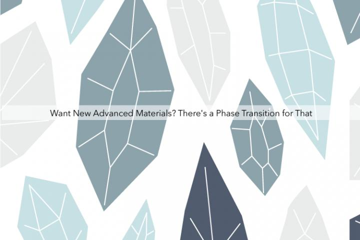 Want New Advanced Materials? There's a Phase Transition for That