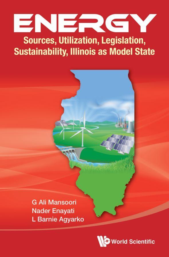 Energy: Sources, Utilization, Legislation, Sustainability, Illinois as Model State