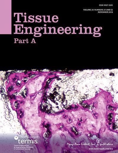 <i>Tissue Engineering, Part A</i>