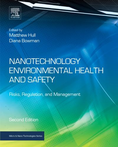 Nanotechnology Environmental Health and Safety: Risk, Regulation and Management