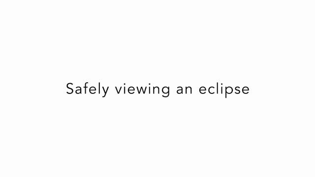 Safely Viewing an Eclipse