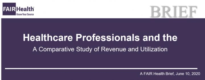 Healthcare Professionals and the Impact of COVID-19: A Comparative Study of Revenue and Utilization