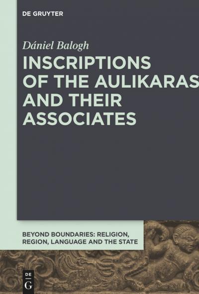 Inscriptions of the Aulikaras and Their Associates
